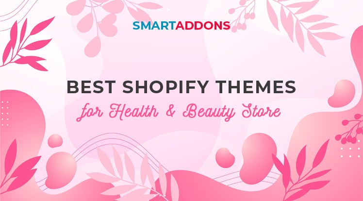 2021's Best Shopify Themes for Health & Beauty Store