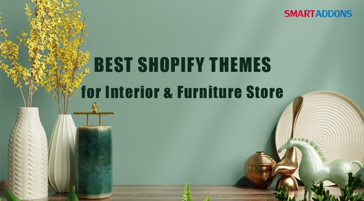 2021's Best Shopify Themes for Interior, Home Decor & Furniture Store