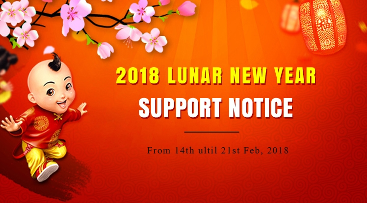 Customer Support Notice for Lunar New Year Holiday 2018