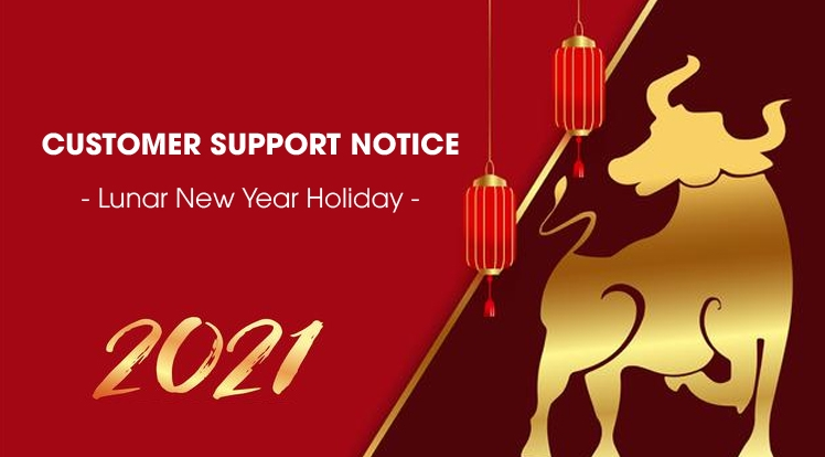 Customer Support Notice for Lunar New Year Holiday 2021