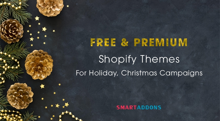 Best Free & Premium Shopify Themes to Promote Holidays, Christmas Campaigns
