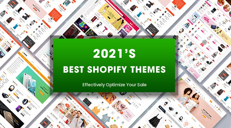 Top 10 Best Shopify Themes in 2021 to Optimize Your Sale