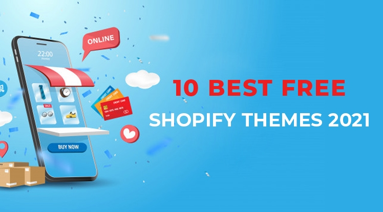 Top 10 Best Free Shopify Themes in 2021