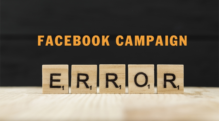 5 Advertising Mistakes That Break Your Facebook Campaign
