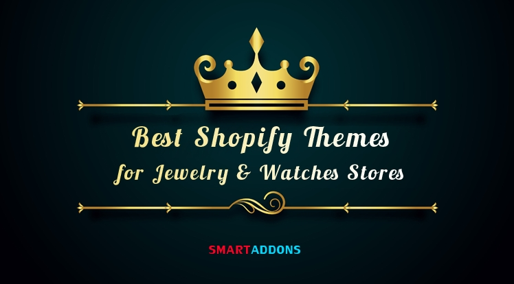 Top 7 Best Shopify Themes for Jewelry & Watches Stores in 2021