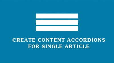 How to Create Content Accordion for Single Article without Using 3rd Party Extensions