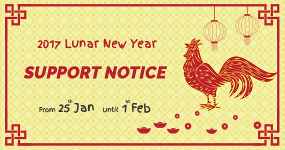 Customer Support Notice for Lunar New Year Holiday 2017