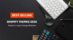 2020's Best-Selling Shopify Themes with Large Catalogs
