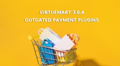 VirtueMart 3.6.4 Release - Outdated Payment Plugins Addressing