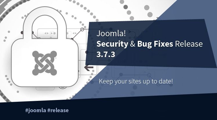 Joomla! 3.7.3 Release with Security and Bugs Fixes