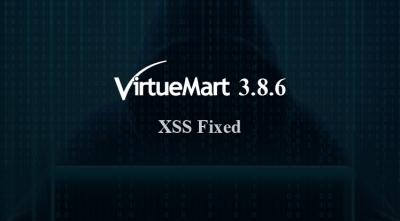 VirtueMart 3.8.6 Security Release - An XSS Vulnerability Fixed & Improvements