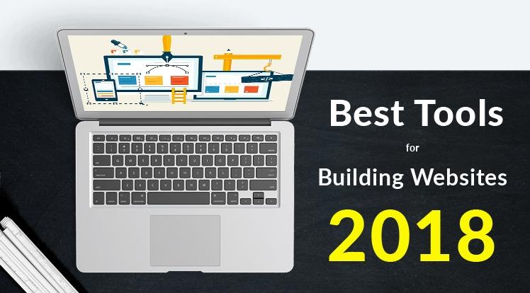 10 Best Tools for Building Websites in 2018