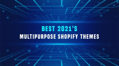 2021's Top 10 Elegant Multipurpose Shopify Themes